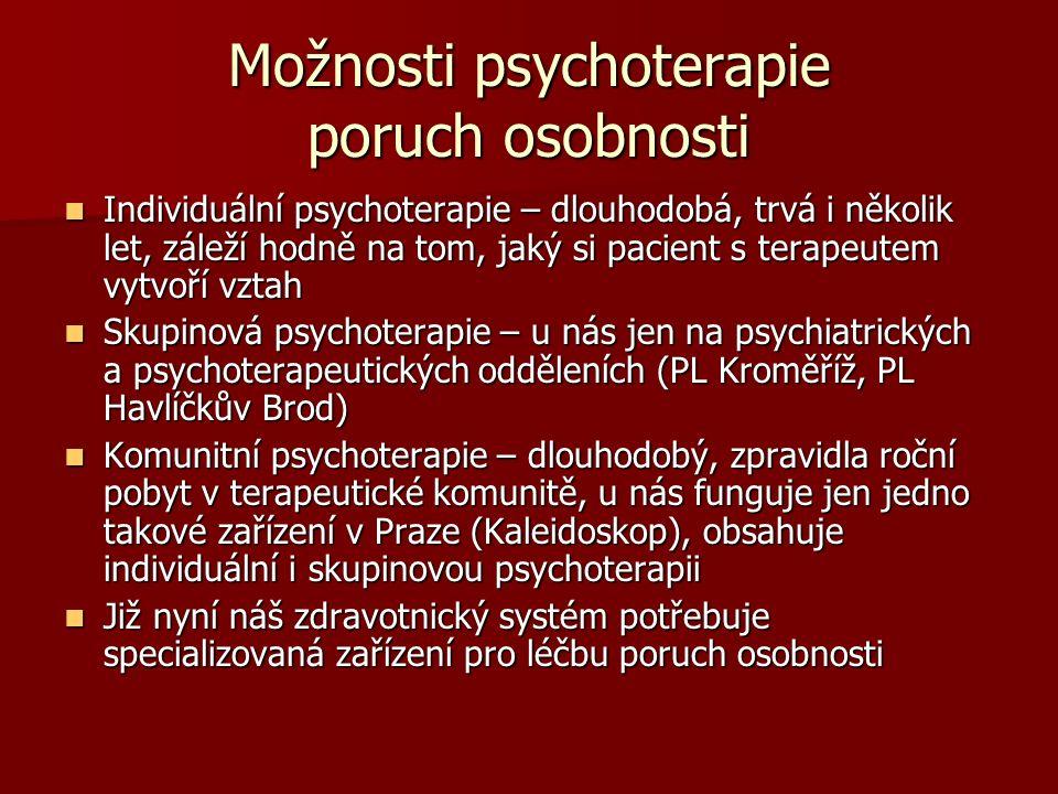 Možnosti psychoterapie poruch osobnosti Individuální psychoterapie – dlouhodobá, trvá i několik let, záleží hodně na tom, jaký si pacient s terapeutem