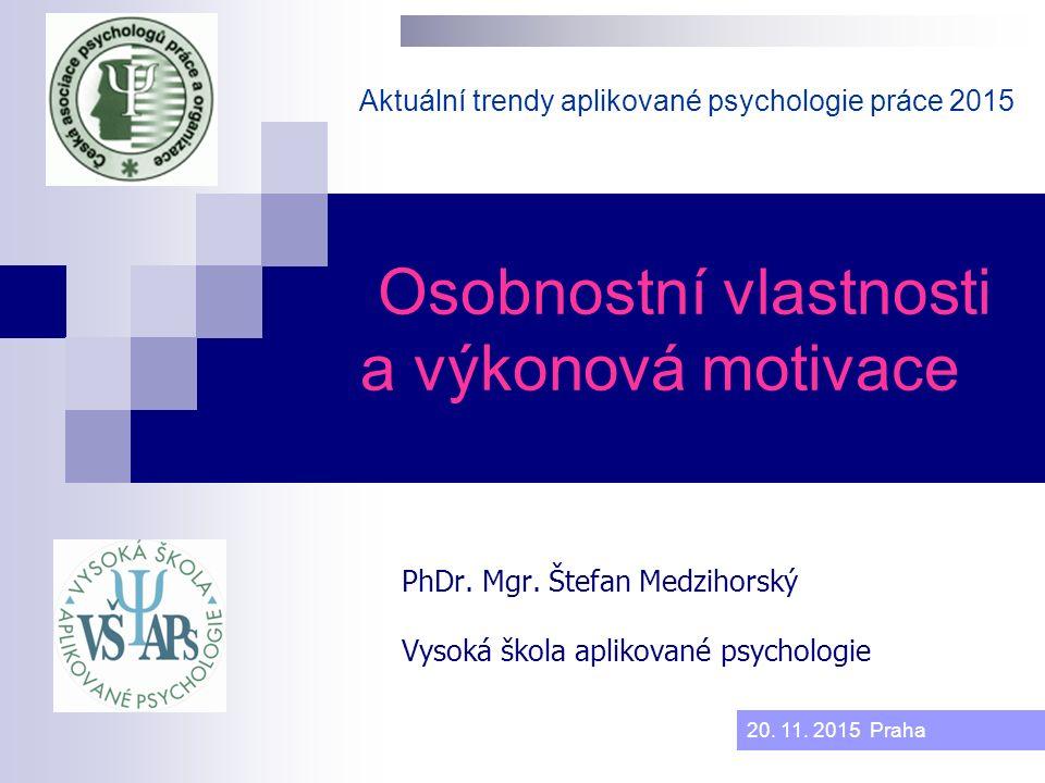 Osobnostní vlastnosti a výkonová motivace PhDr. Mgr.