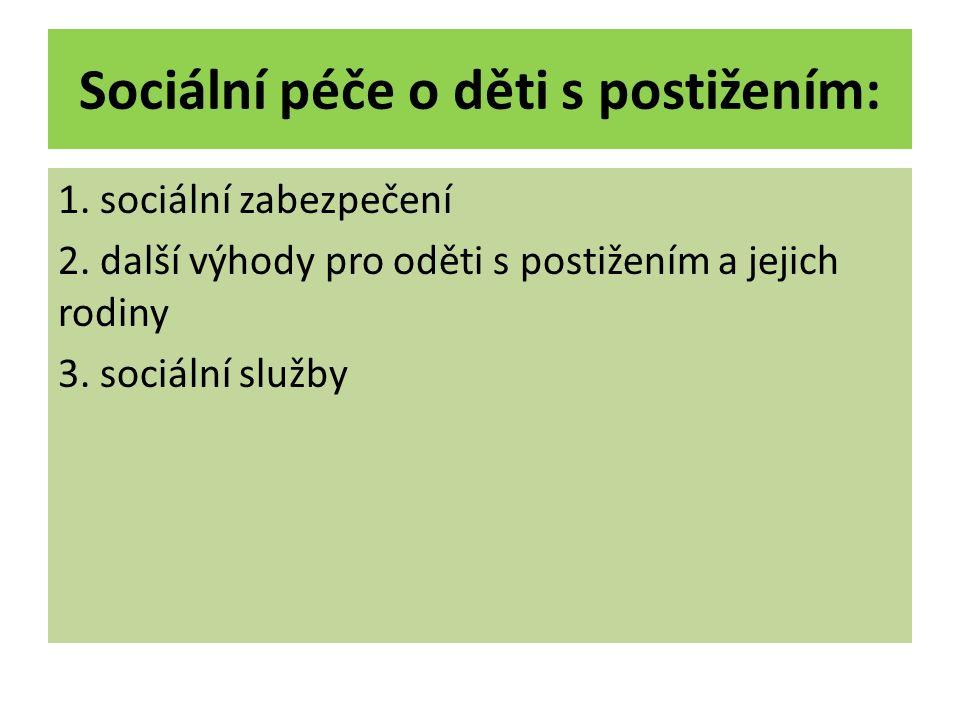 Sociální péče o děti s postižením: 1. sociální zabezpečení 2.