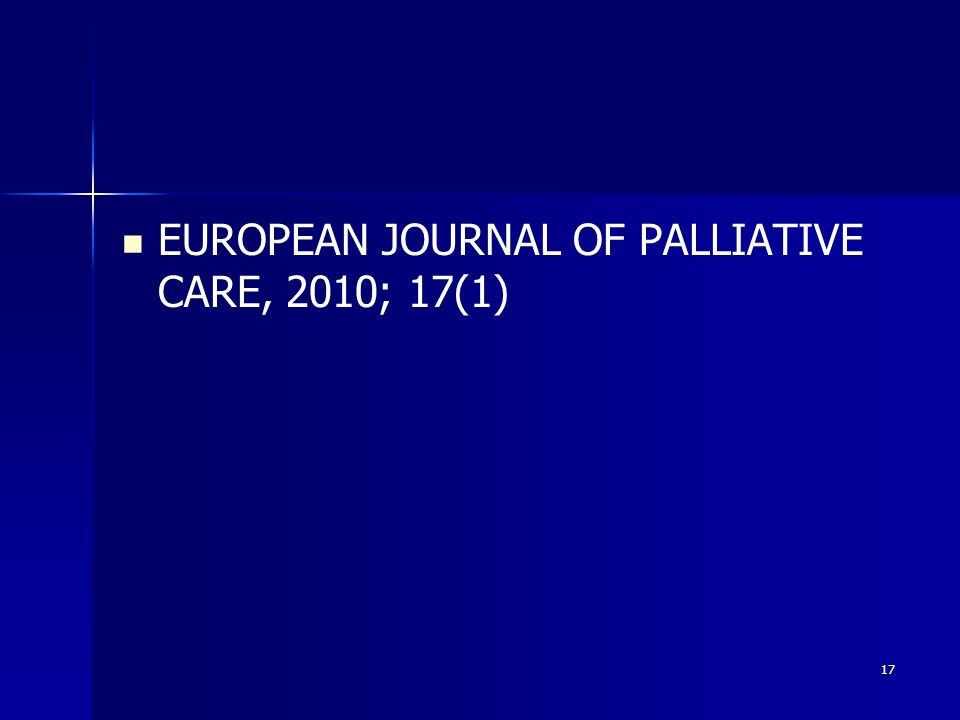 17 EUROPEAN JOURNAL OF PALLIATIVE CARE, 2010; 17(1)