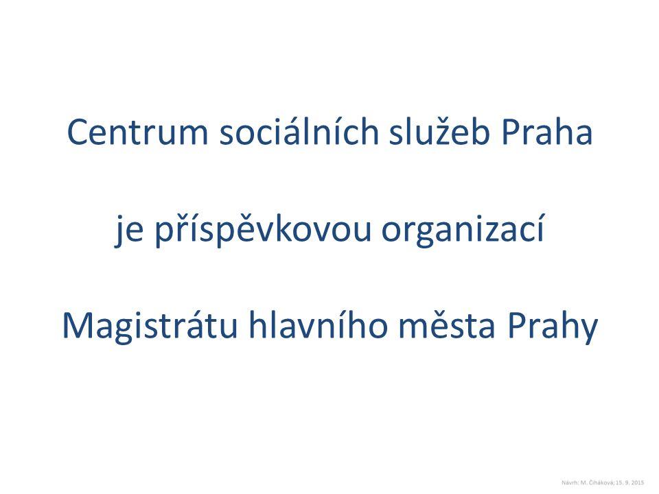 Centrum sociálních služeb Praha je příspěvkovou organizací Magistrátu hlavního města Prahy
