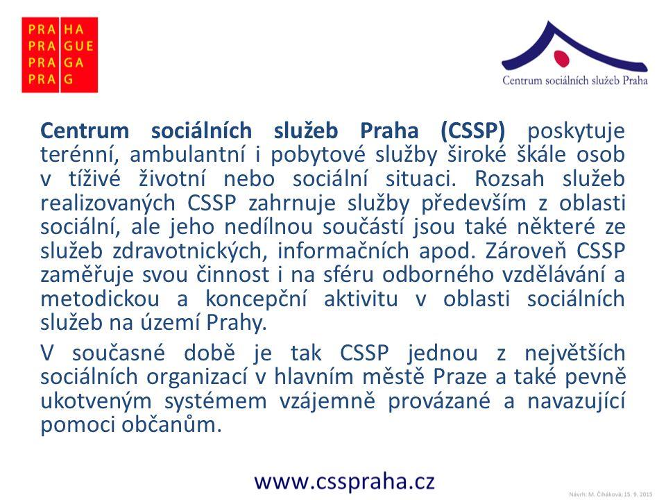 Centrum sociálních služeb Praha (CSSP) poskytuje terénní, ambulantní i pobytové služby široké škále osob v tíživé životní nebo sociální situaci.