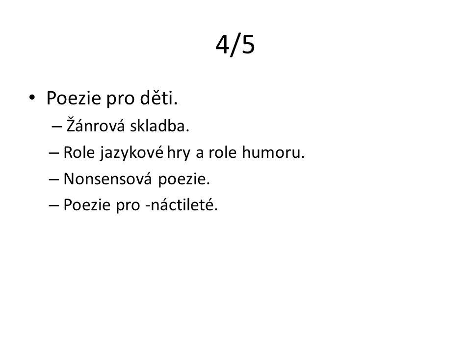 4/5 Poezie pro děti. – Žánrová skladba. – Role jazykové hry a role humoru.