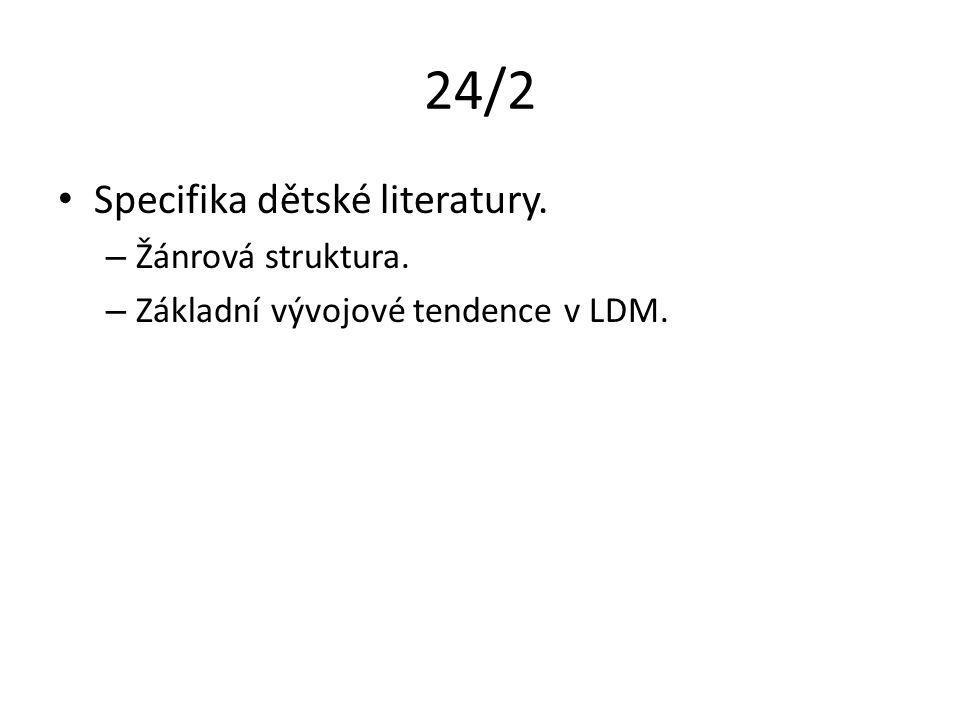 24/2 Specifika dětské literatury. – Žánrová struktura. – Základní vývojové tendence v LDM.