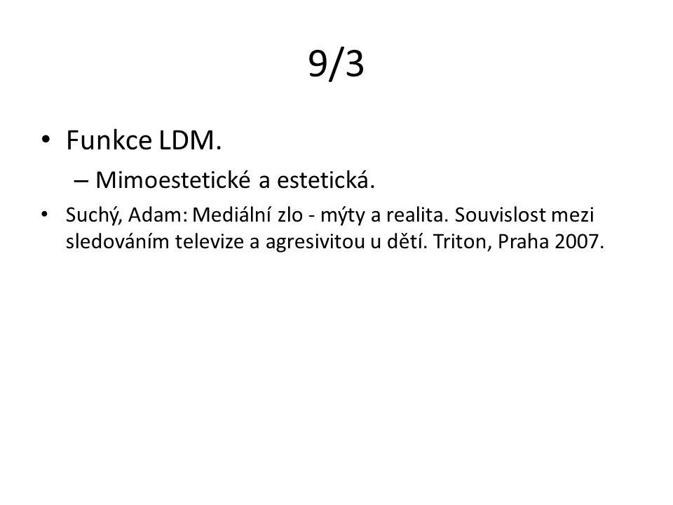 9/3 Funkce LDM. – Mimoestetické a estetická. Suchý, Adam: Mediální zlo - mýty a realita.