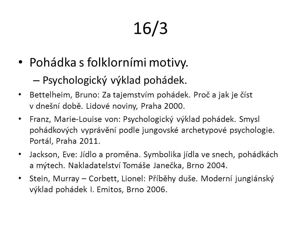 16/3 Pohádka s folklorními motivy. – Psychologický výklad pohádek.