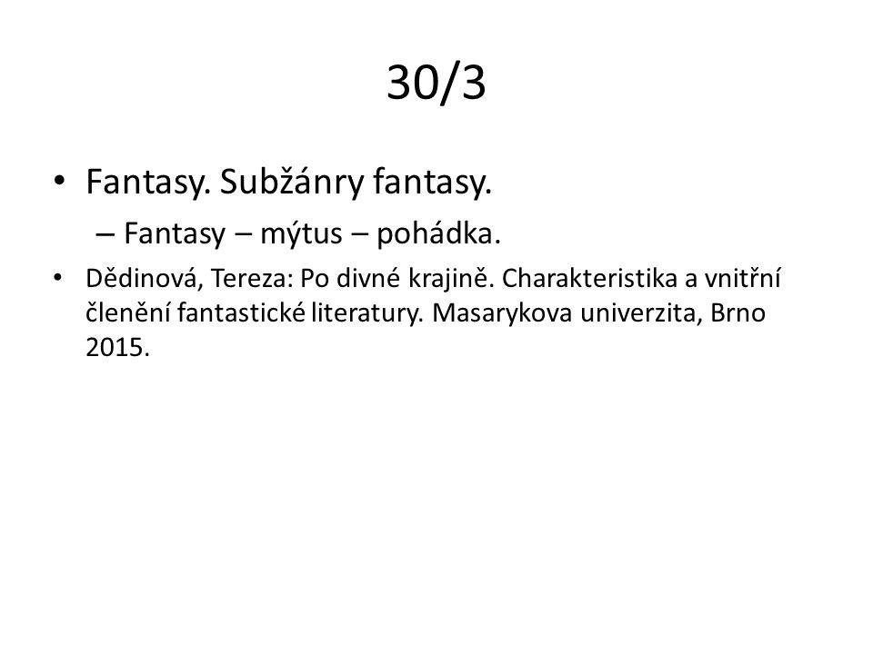 30/3 Fantasy. Subžánry fantasy. – Fantasy – mýtus – pohádka.