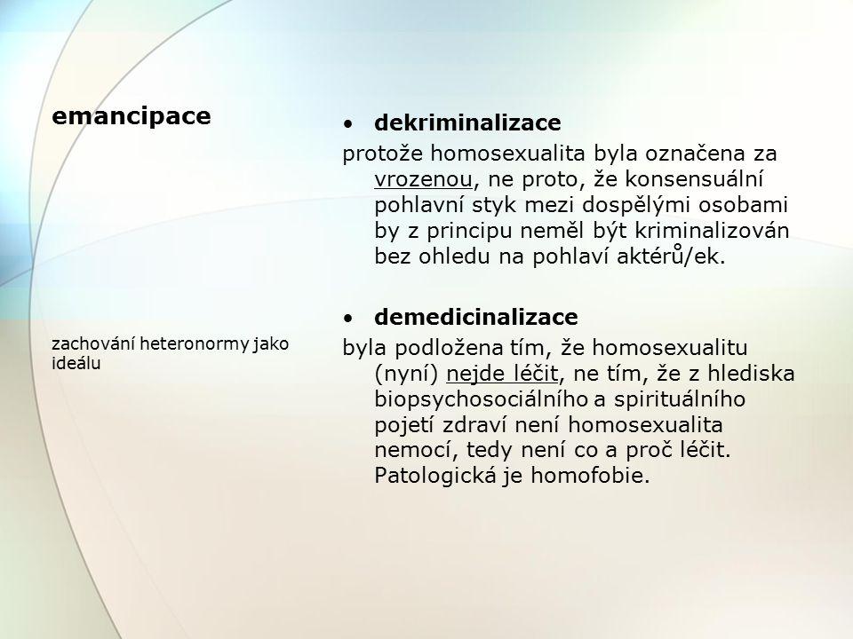 emancipace dekriminalizace protože homosexualita byla označena za vrozenou, ne proto, že konsensuální pohlavní styk mezi dospělými osobami by z principu neměl být kriminalizován bez ohledu na pohlaví aktérů/ek.