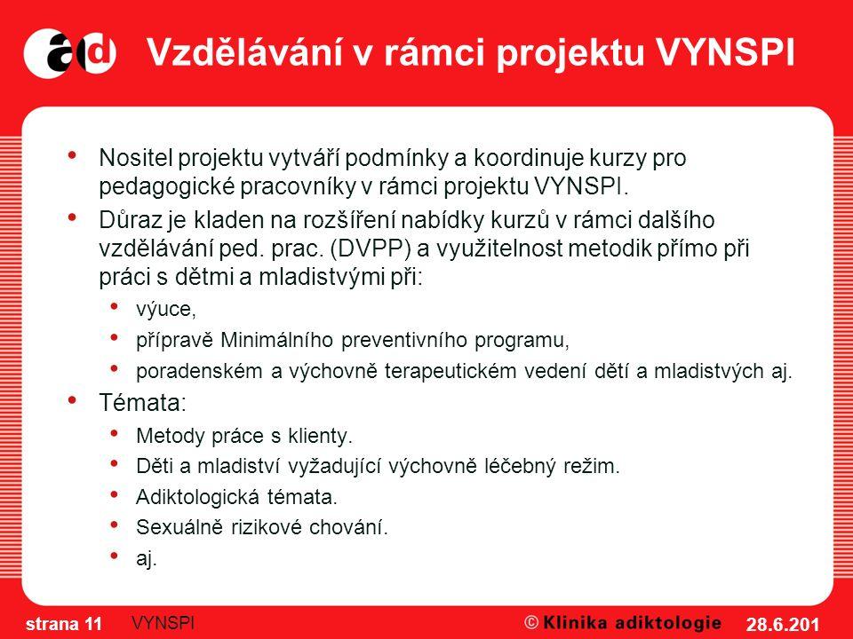 Vzdělávání v rámci projektu VYNSPI Nositel projektu vytváří podmínky a koordinuje kurzy pro pedagogické pracovníky v rámci projektu VYNSPI.