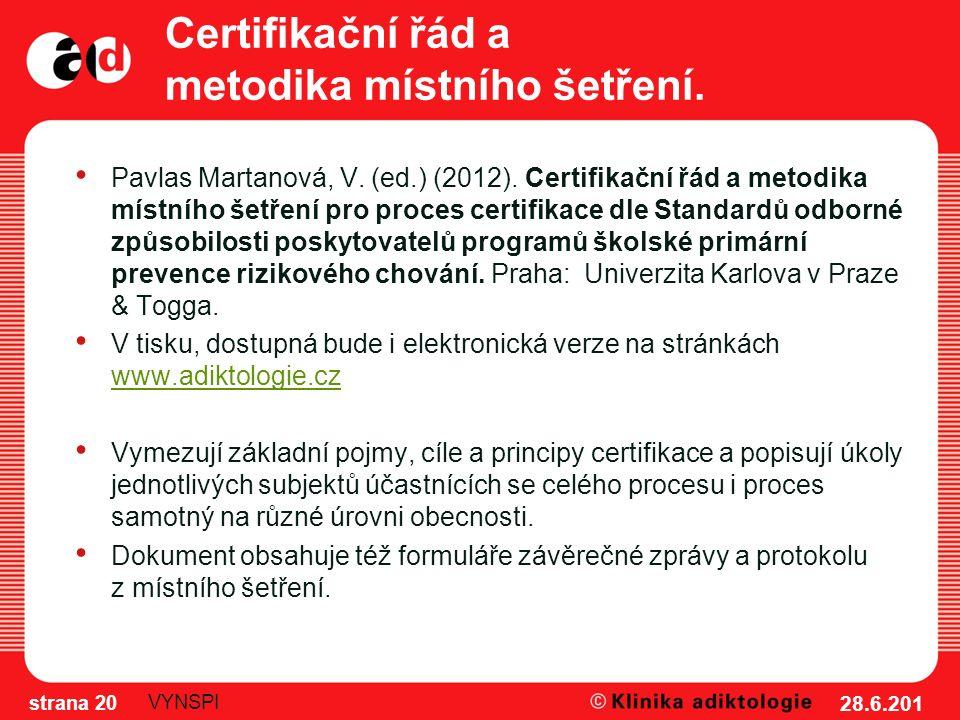 Certifikační řád a metodika místního šetření. Pavlas Martanová, V.
