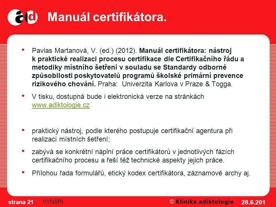 Manuál certifikátora. Pavlas Martanová, V. (ed.) (2012). Manuál certifikátora: nástroj k praktické realizaci procesu certifikace dle Certifikačního řá