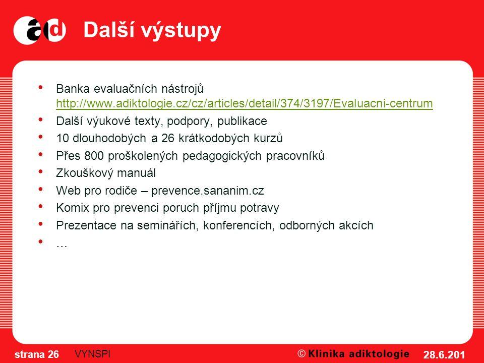 Další výstupy Banka evaluačních nástrojů http://www.adiktologie.cz/cz/articles/detail/374/3197/Evaluacni-centrum http://www.adiktologie.cz/cz/articles