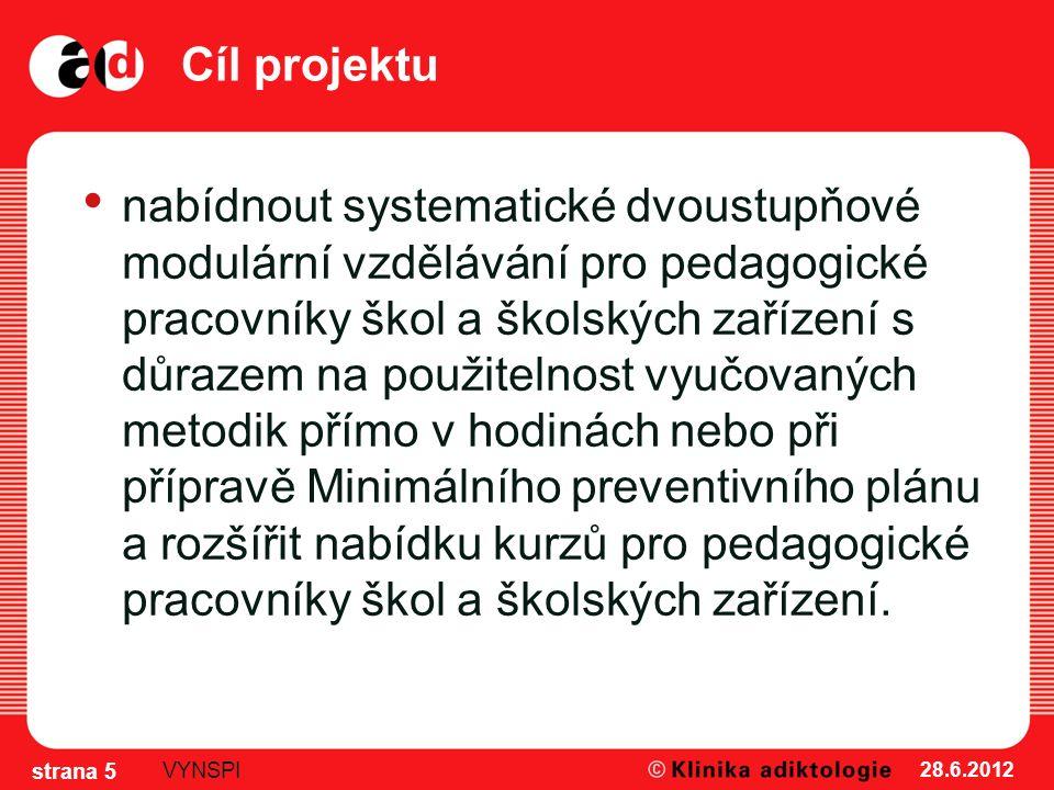Cíl projektu nabídnout systematické dvoustupňové modulární vzdělávání pro pedagogické pracovníky škol a školských zařízení s důrazem na použitelnost v