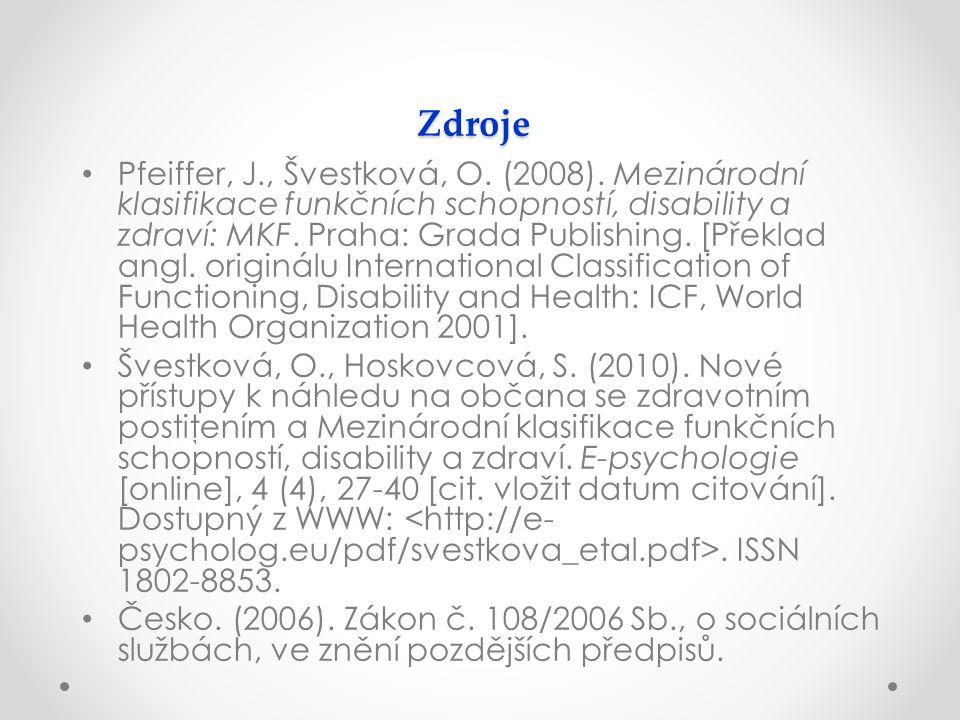 Zdroje Pfeiffer, J., Švestková, O. (2008).