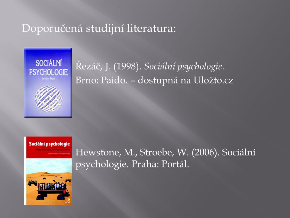 Doporučená studijní literatura: Řezáč, J. (1998).