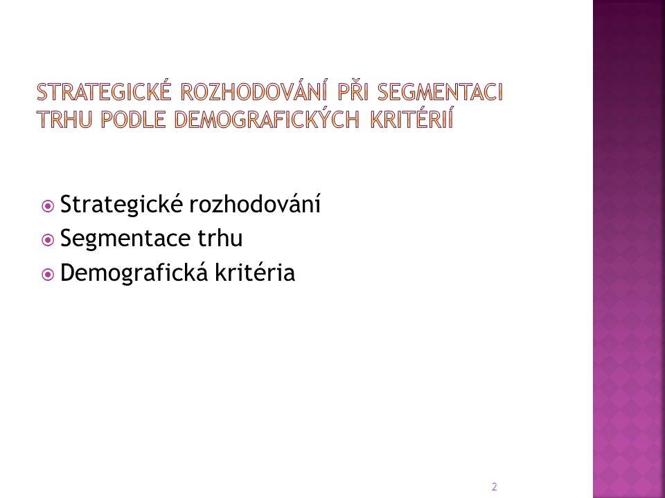  Strategické rozhodování  Segmentace trhu  Demografická kritéria 2