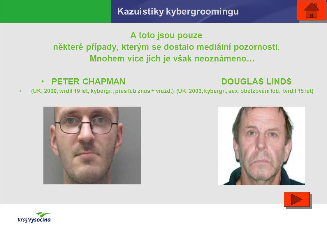 A toto jsou pouze některé případy, kterým se dostalo mediální pozornosti. Mnohem více jich je však neoznámeno… PETER CHAPMAN DOUGLAS LINDS (UK, 2009,