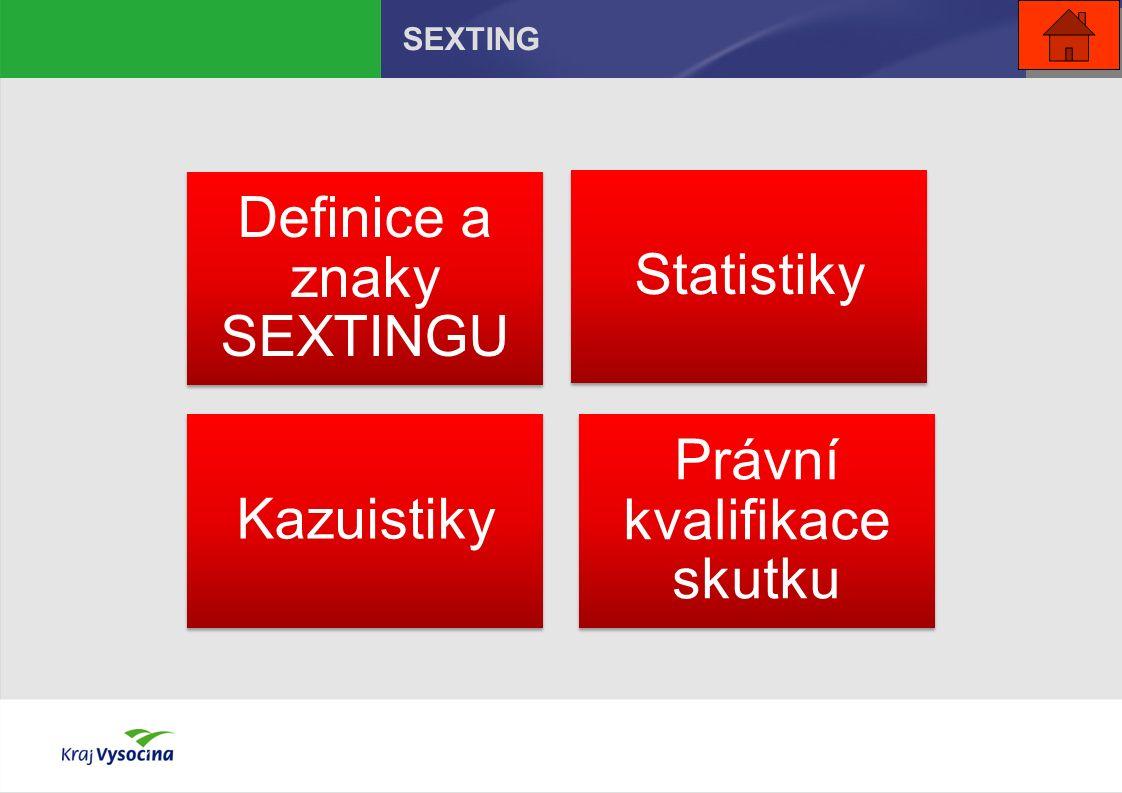 SEXTING Definice a znaky SEXTINGU Statistiky Kazuistiky Právní kvalifikace skutku
