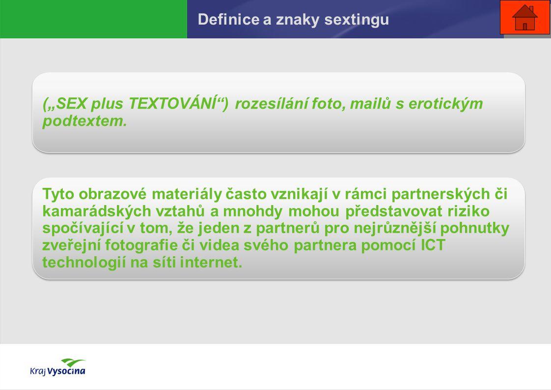"""(""""SEX plus TEXTOVÁNÍ"""") rozesílání foto, mailů s erotickým podtextem. Tyto obrazové materiály často vznikají v rámci partnerských či kamarádských vztah"""