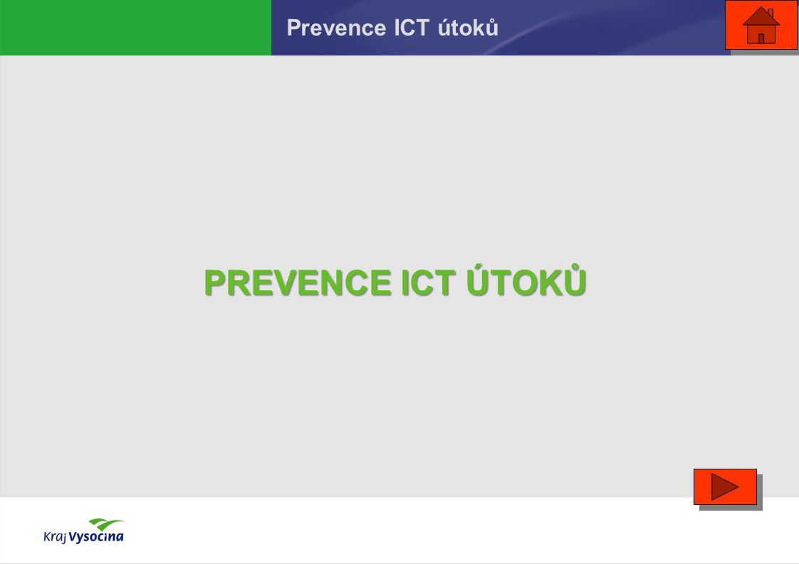 Prevence ICT útoků PREVENCE ICT ÚTOKŮ