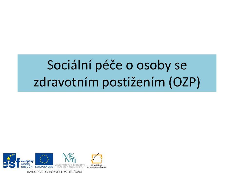 Sociální péče o osoby se zdravotním postižením (OZP)