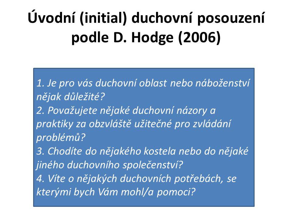 Úvodní (initial) duchovní posouzení podle D. Hodge (2006) 1.