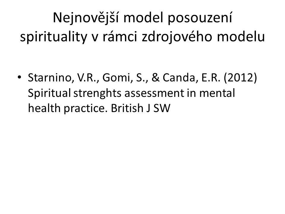 Nejnovější model posouzení spirituality v rámci zdrojového modelu Starnino, V.R., Gomi, S., & Canda, E.R.