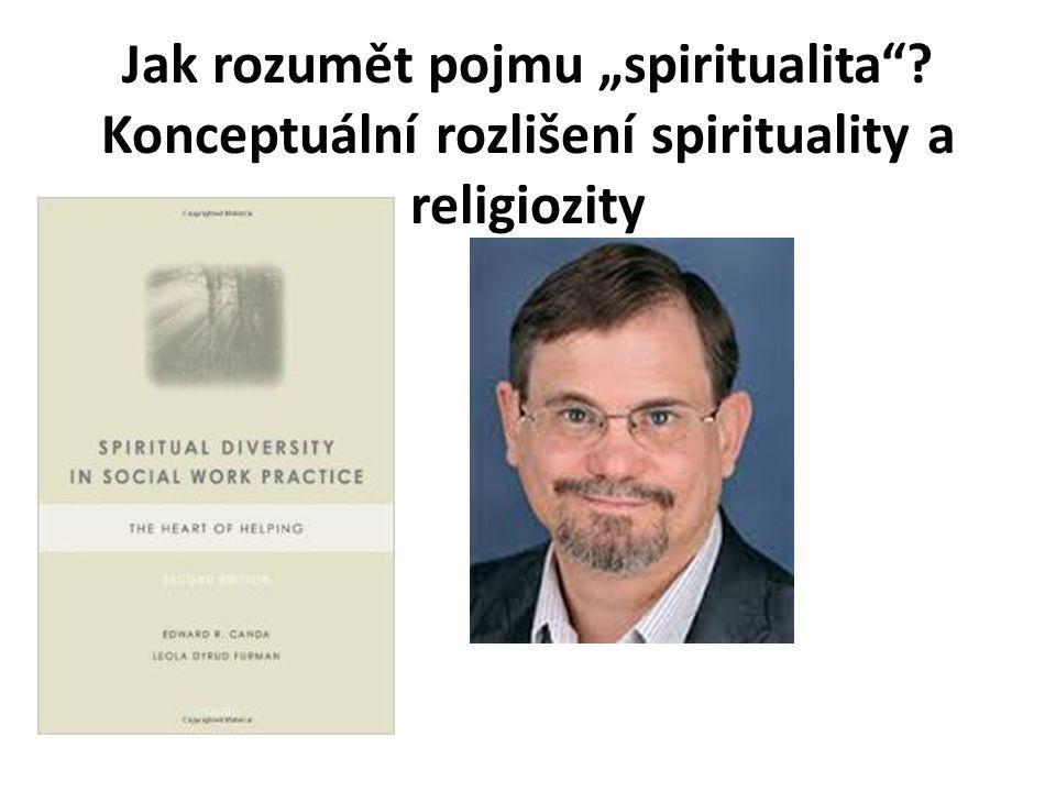 """Jak rozumět pojmu """"spiritualita Konceptuální rozlišení spirituality a religiozity"""