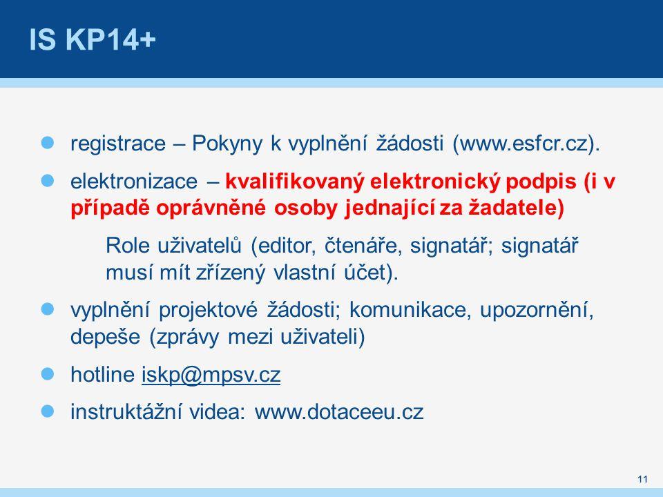 IS KP14+ registrace – Pokyny k vyplnění žádosti (www.esfcr.cz).