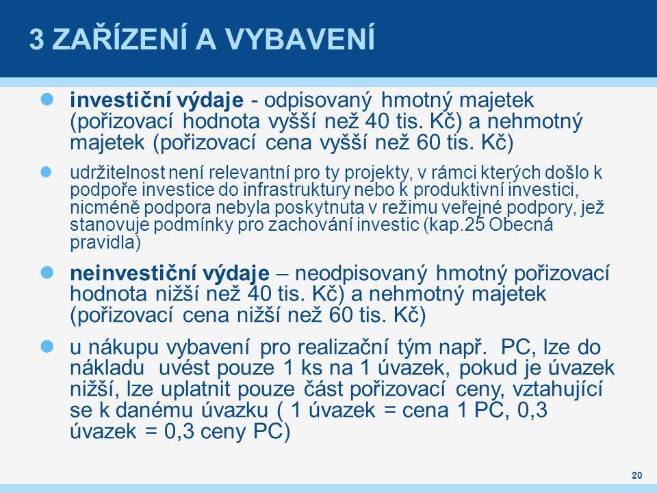 3 ZAŘÍZENÍ A VYBAVENÍ investiční výdaje - odpisovaný hmotný majetek (pořizovací hodnota vyšší než 40 tis.