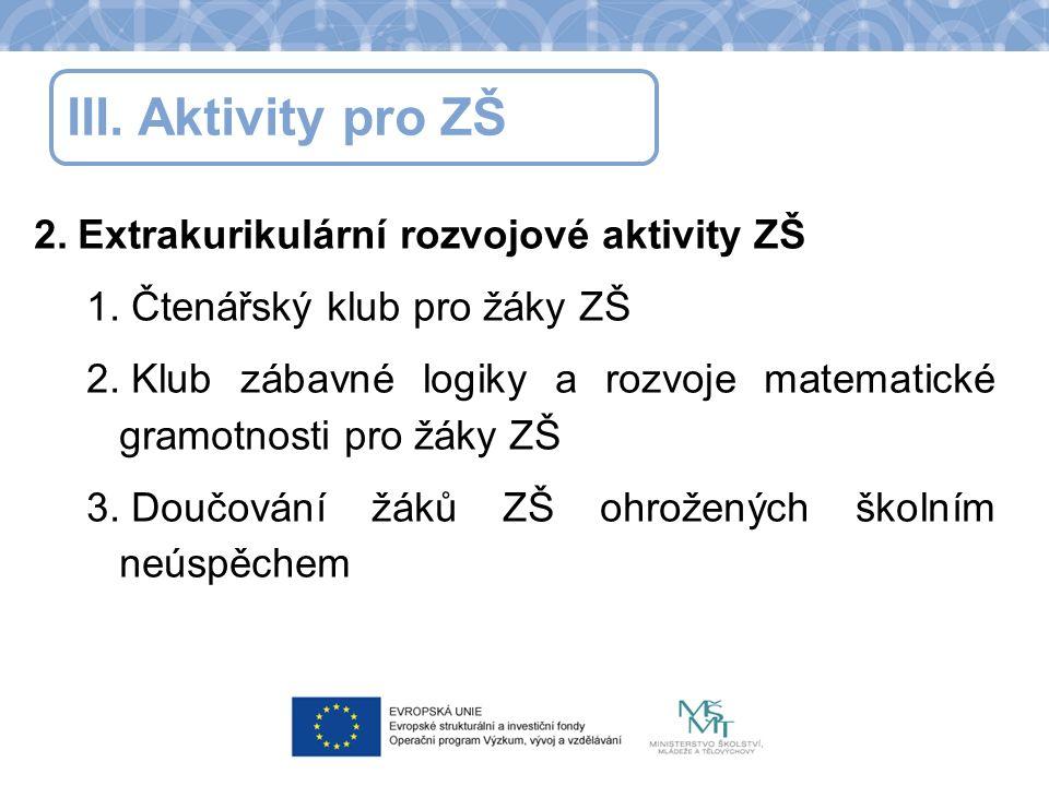 III. Aktivity pro ZŠ 2. Extrakurikulární rozvojové aktivity ZŠ 1.