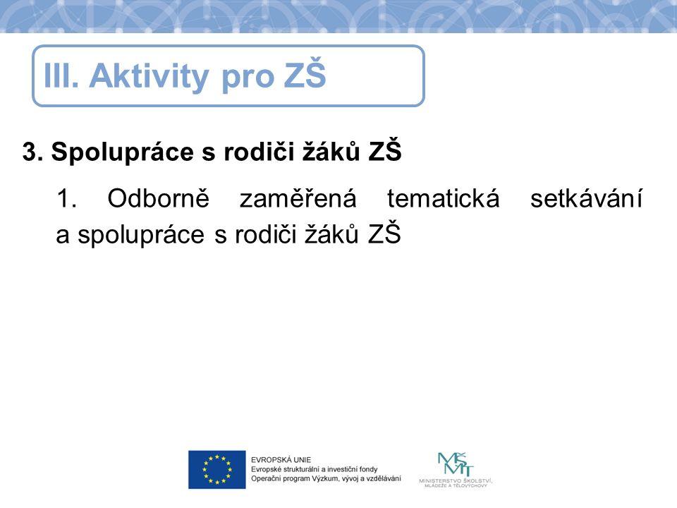 III. Aktivity pro ZŠ 3. Spolupráce s rodiči žáků ZŠ 1.