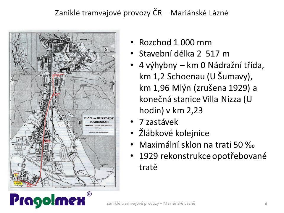 Zaniklé tramvajové provozy ČR – Mariánské Lázně Rozchod 1 000 mm Stavební délka 2 517 m 4 výhybny – km 0 Nádražní třída, km 1,2 Schoenau (U Šumavy), k