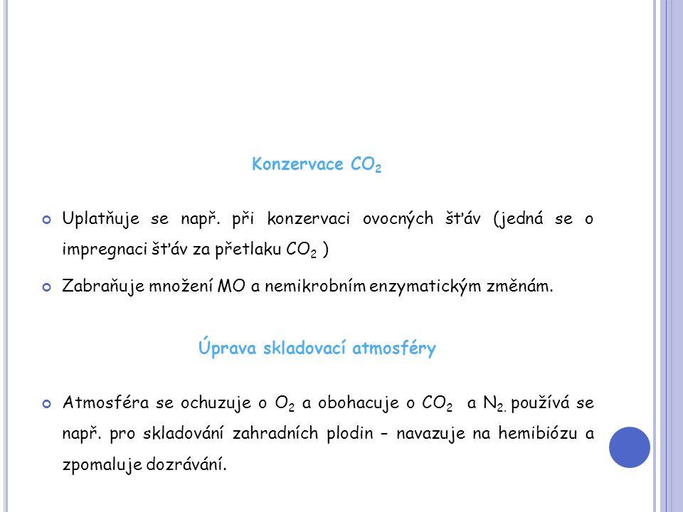 Konzervace CO 2 Uplatňuje se např.