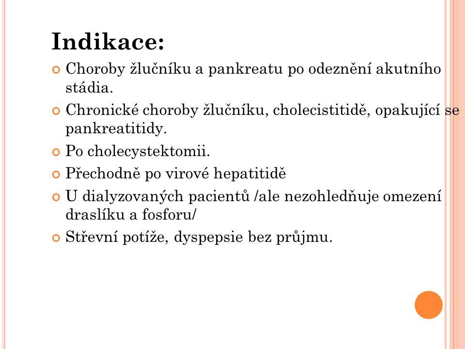 Indikace: Choroby žlučníku a pankreatu po odeznění akutního stádia. Chronické choroby žlučníku, cholecistitidě, opakující se pankreatitidy. Po cholecy