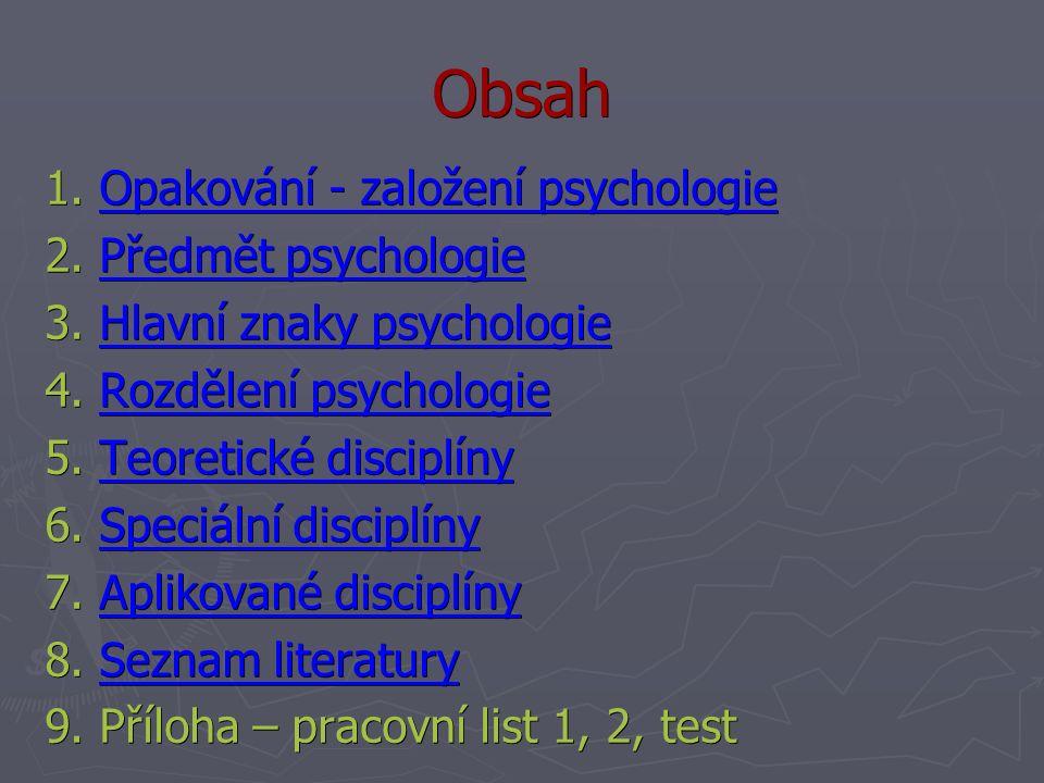 Obsah 1. Opakování - založení psychologie 2. Předmět psychologie 3.