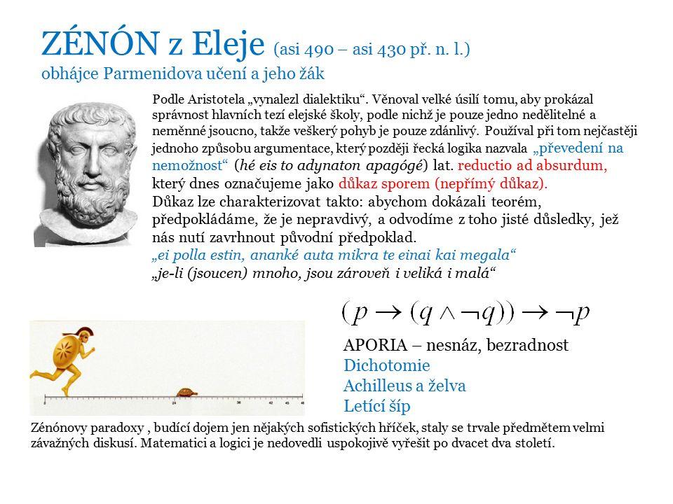 """Podle Aristotela """"vynalezl dialektiku ."""