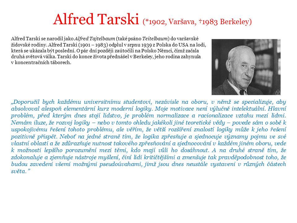 Alfred Tarski se narodil jako Alfred Tajtelbaum (také psáno Teitelbaum) do varšavské židovské rodiny.