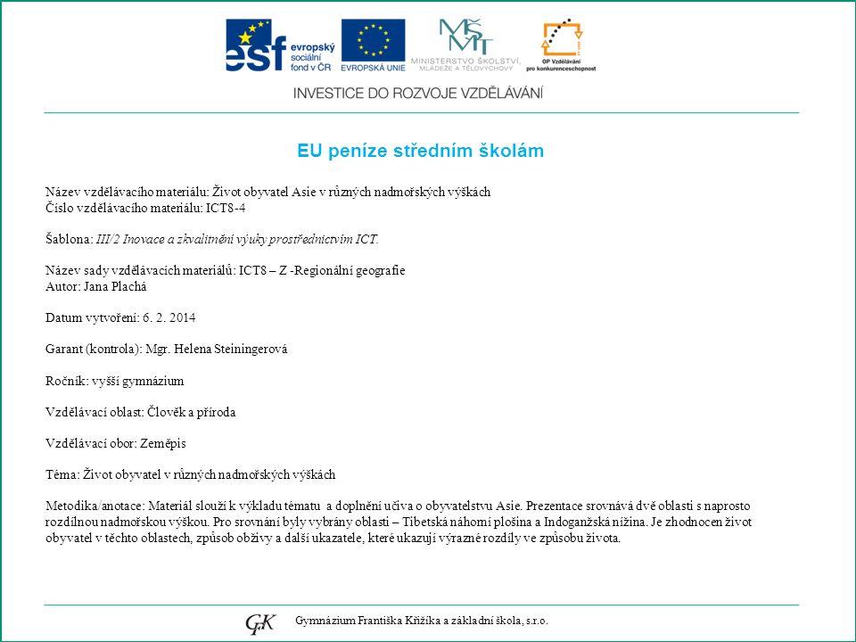 EU peníze středním školám Název vzdělávacího materiálu: Život obyvatel Asie v různých nadmořských výškách Číslo vzdělávacího materiálu: ICT8-4 Šablona: III/2 Inovace a zkvalitnění výuky prostřednictvím ICT.