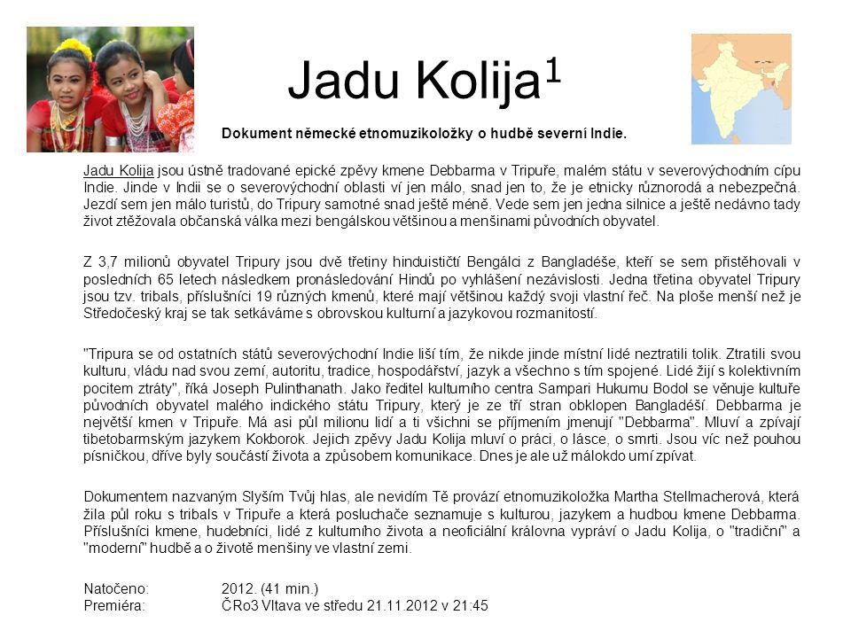 Jadu Kolija 1 Dokument německé etnomuzikoložky o hudbě severní Indie.