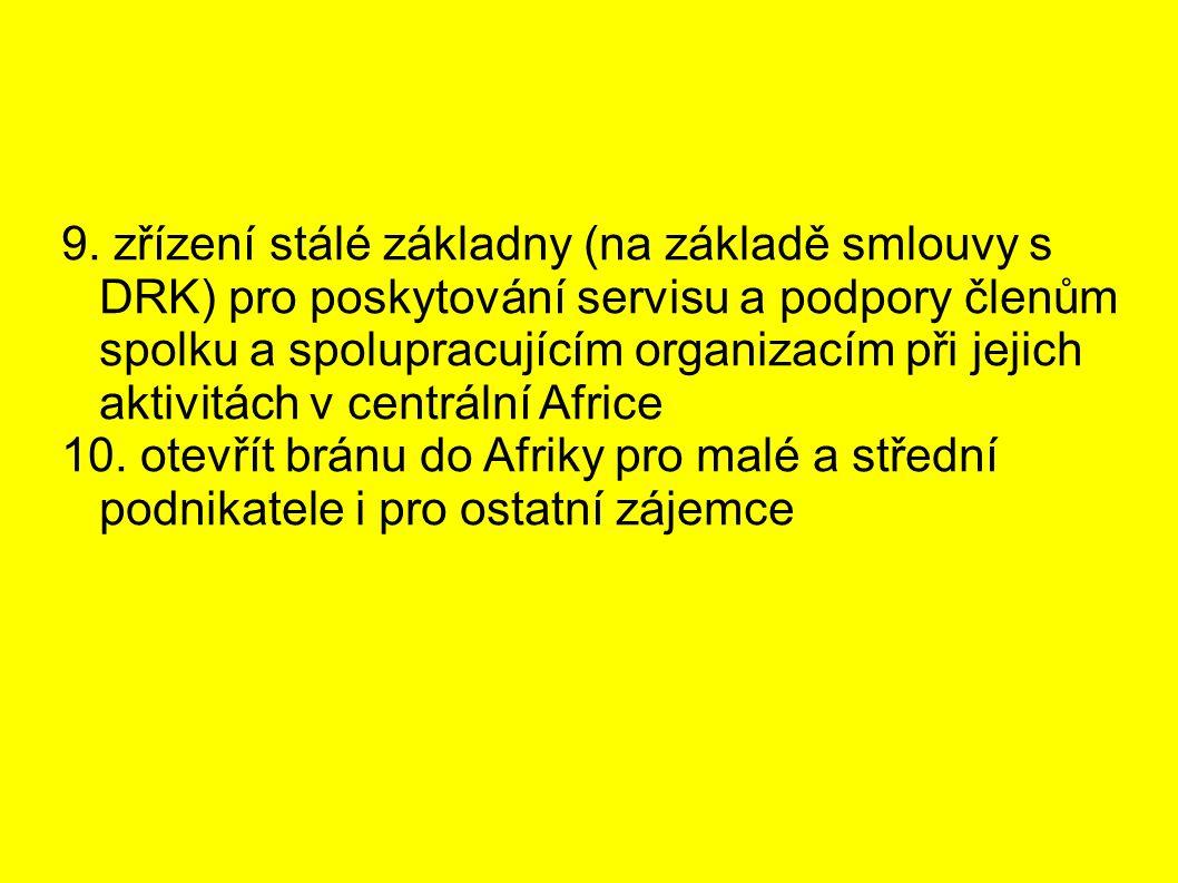 9. zřízení stálé základny (na základě smlouvy s DRK) pro poskytování servisu a podpory členům spolku a spolupracujícím organizacím při jejich aktivitá