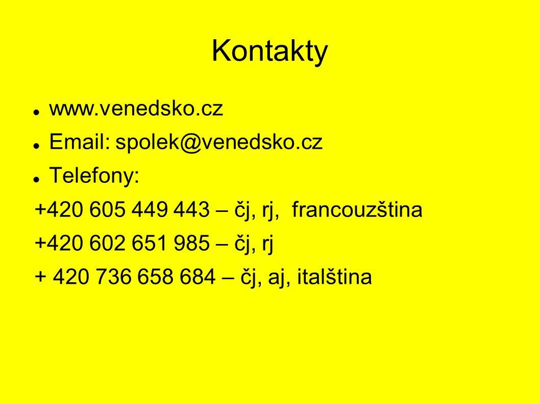 Kontakty www.venedsko.cz Email: spolek@venedsko.cz Telefony: +420 605 449 443 – čj, rj, francouzština +420 602 651 985 – čj, rj + 420 736 658 684 – čj, aj, italština