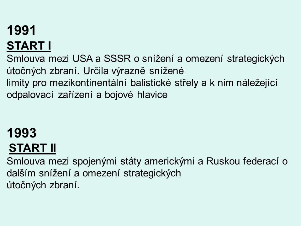 1991 START I Smlouva mezi USA a SSSR o snížení a omezení strategických útočných zbraní.