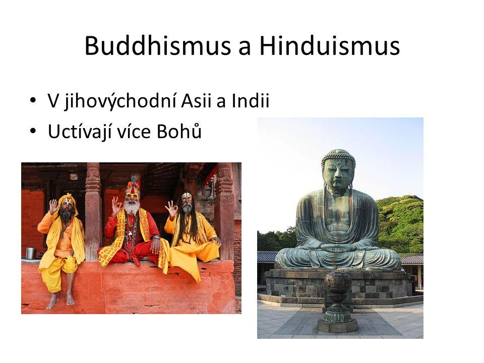 Buddhismus a Hinduismus V jihovýchodní Asii a Indii Uctívají více Bohů