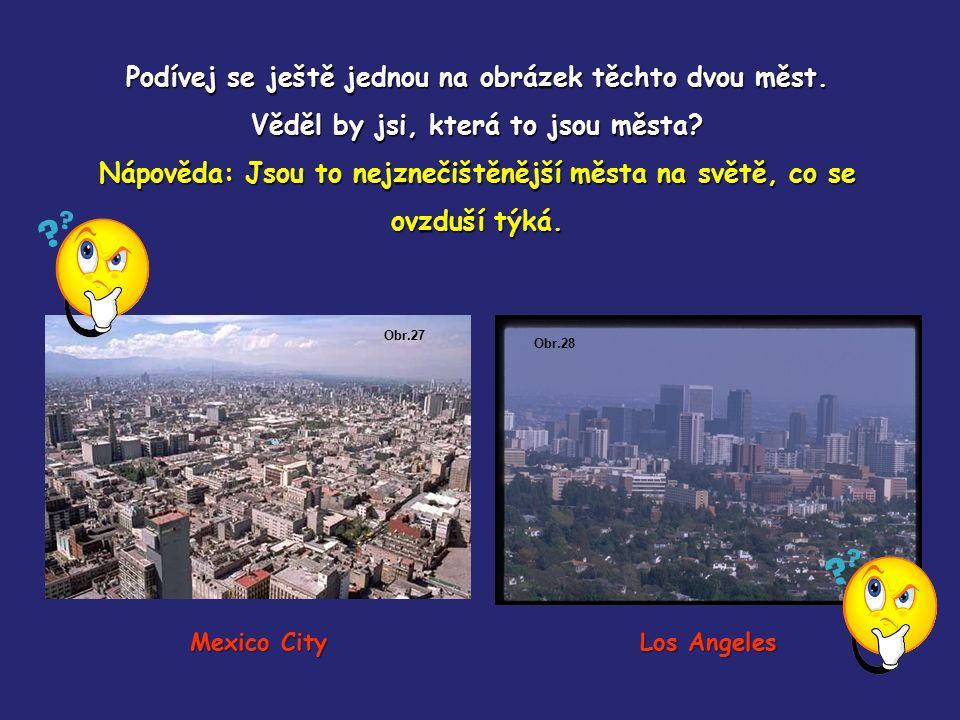 Podívej se ještě jednou na obrázek těchto dvou měst. Věděl by jsi, která to jsou města? Nápověda: Jsou to nejznečištěnější města na světě, co se ovzdu