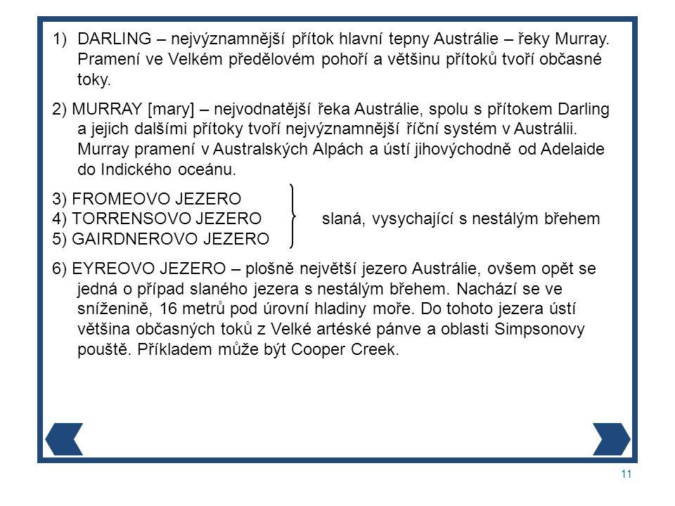 11 1)DARLING – nejvýznamnější přítok hlavní tepny Austrálie – řeky Murray.