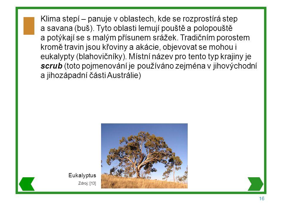 16 Klima stepí – panuje v oblastech, kde se rozprostírá step a savana (buš).