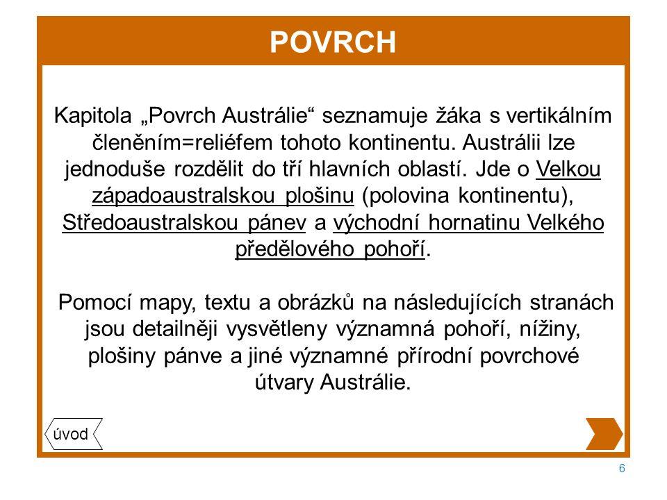 """6 POVRCH Kapitola """"Povrch Austrálie seznamuje žáka s vertikálním členěním=reliéfem tohoto kontinentu."""