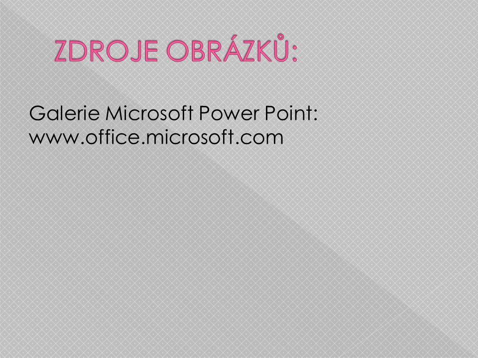 Galerie Microsoft Power Point: www.office.microsoft.com