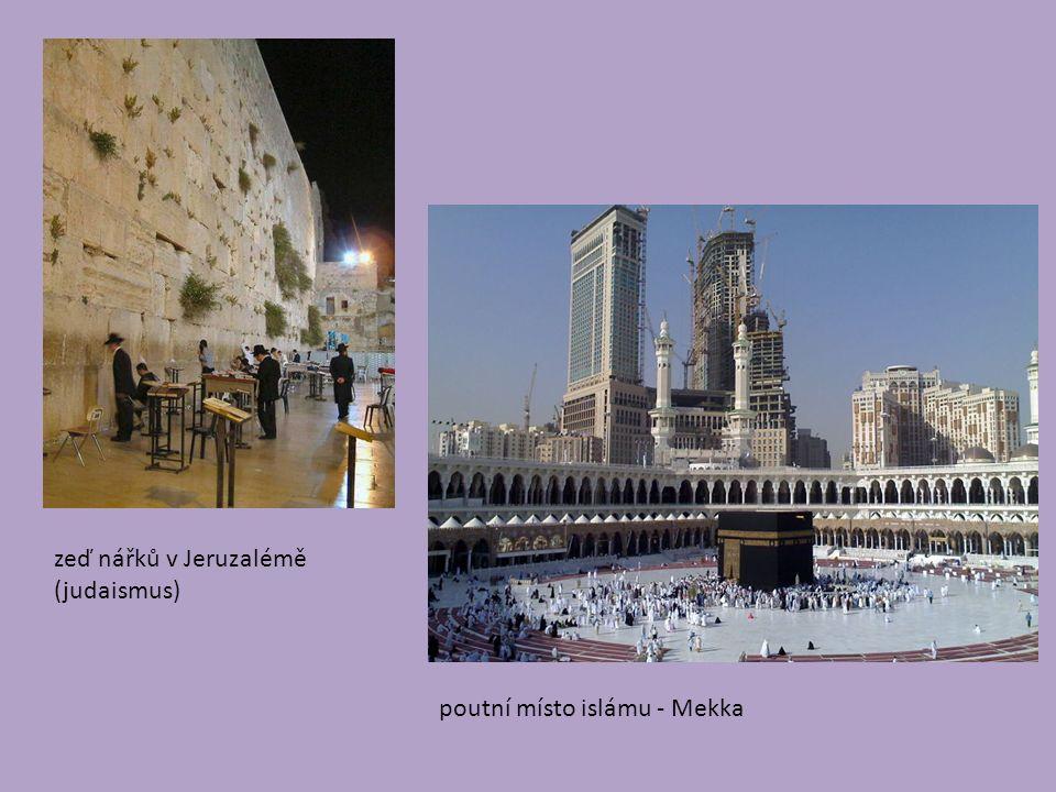 zeď nářků v Jeruzalémě (judaismus) poutní místo islámu - Mekka